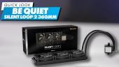 Be Quiet Silent Loop 2 360mm - Quick Look