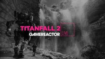 Livestream Replay - Titanfall 2 (Shooter Week)