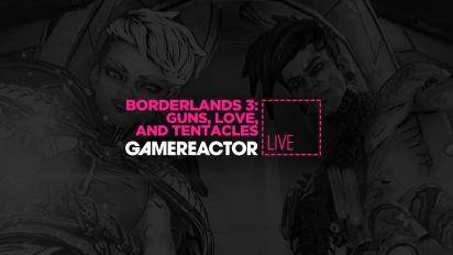 Borderlands 3 - Guns, Love and Tentacles Livestream Replay