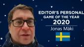 Gamereactor Editor Personal GOTY 2020 - Jonas Mäki (Sweden)