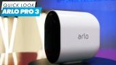 Arlo Pro 3 - Quick Look