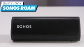 Sonos Roam - Quick Look